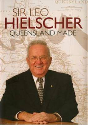 Sir Leo Hielscher: Queensland Made book