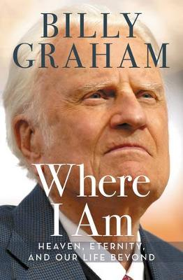 Where I Am by Billy Graham