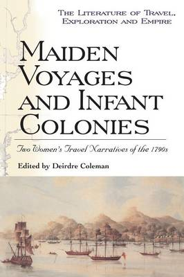 Maiden Voyages and Infant Colonies by Mary Ann Parker