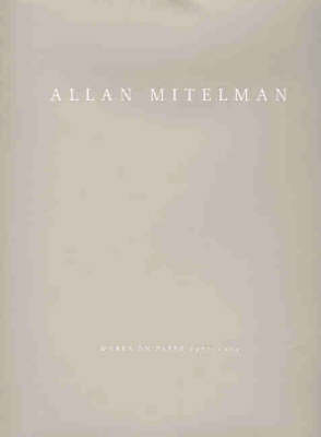 Allan Mitelman: Works on Paper 1966-2004 by Terence Maloon
