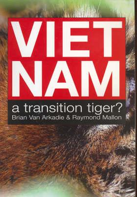 Viet Nam: A Transition Tiger? by Brian Van Arkadie