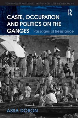 Caste, Occupation and Politics on the Ganges book