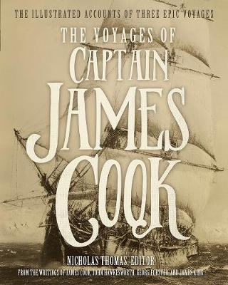 The Voyages of Captain James Cook by Nicholas Thomas