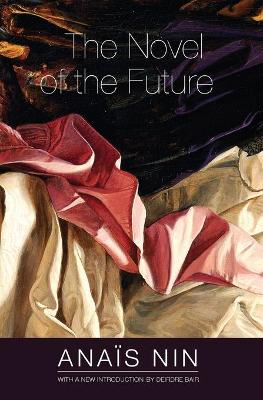 The Novel of the Future by Anais Nin