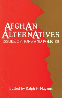Afghan Alternatives by Ralph H. Magnus