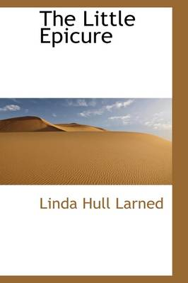 The Little Epicure by Linda Larned
