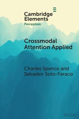 Crossmodal Attention Applied: Lessons for and from Driving by Charles Spence