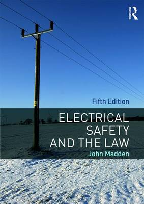 Electrical Safety and the Law by John M Madden