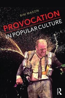 Provocation in Popular Culture by Bim Mason