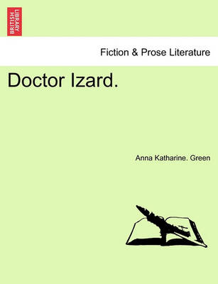 Doctor Izard. by Anna Katharine Green