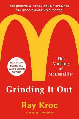 Grinding It Out by Ray Kroc