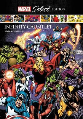 Infinity Gauntlet Marvel Select Edition by Jim Starlin