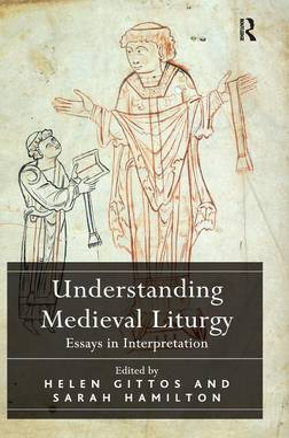 Understanding Medieval Liturgy by Helen Gittos