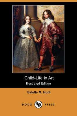 Child-Life in Art (Illustrated Edition) (Dodo Press) book