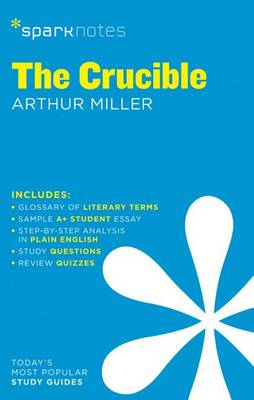 The Crucible SparkNotes Literature Guide by Arthur Miller