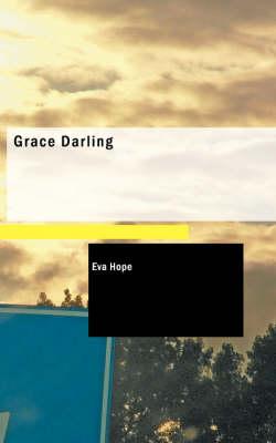 Grace Darling by Eva Hope
