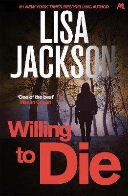 Willing to Die: An absolutely gripping crime thriller with shocking twists by Lisa Jackson