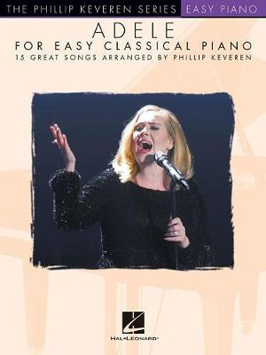 Adele For Easy Classical Piano by Phillip Keveren