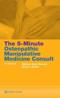 The 5-Minute Osteopathic Manipulative Medicine Consult by Millicent King Channell