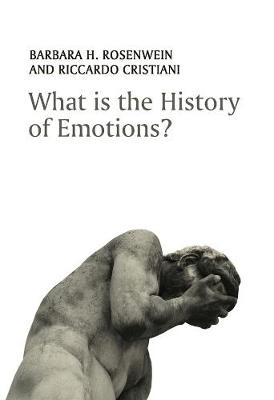 What is the History of Emotions? by Barbara H. Rosenwein