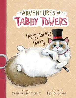Adventures at Tabby Towers: Disappearing Darcy by ,Shelley,Swanson Sateren
