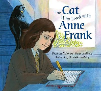 The Cat Who Lived With Anne Frank by David Lee Miller