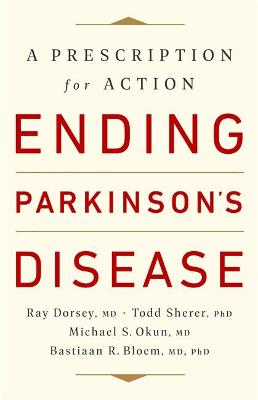 Ending Parkinson's Disease: A Prescription for Action book