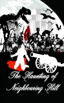 The Haunting of Neighbouring Hill Book 10 by Benjamin Robert Webb