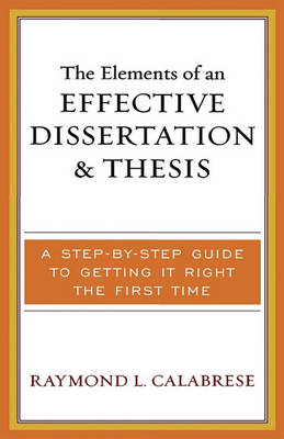 Elements of an Effective Dissertation and Thesis by Raymond L. Calabrese
