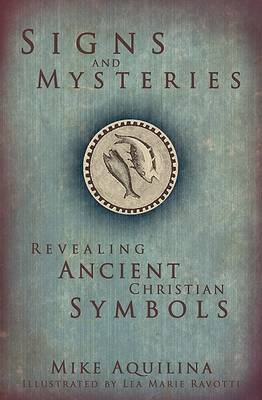 Signs and Mysteries by Mike Aquilina