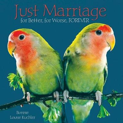 Just Marriage by Kuchler Bonnie Louise