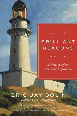 Brilliant Beacons by Eric Jay Dolin