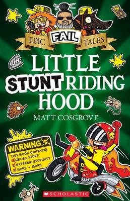 Epic Fail Tales #3: Little Stunt Riding Hood by Cosgrove,Matt