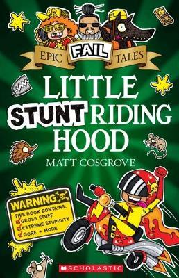 Epic Fail Tales #3: Little Stunt Riding Hood by Cosgrove,Matt