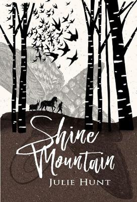 Shine Mountain by Julie Hunt
