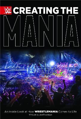 Creating the Mania by Jon Robinson