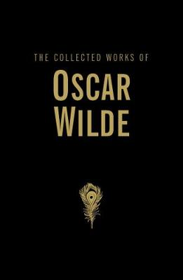 Collected Works of Oscar Wilde by Oscar Wilde