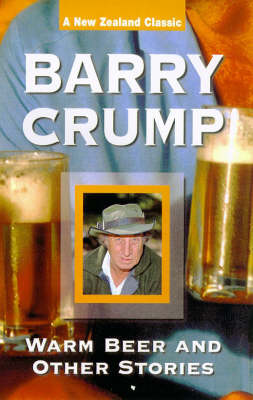 Warm Beer & Other Stories by Barry Crump