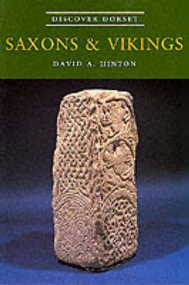 Saxons and Vikings by David A. Hinton