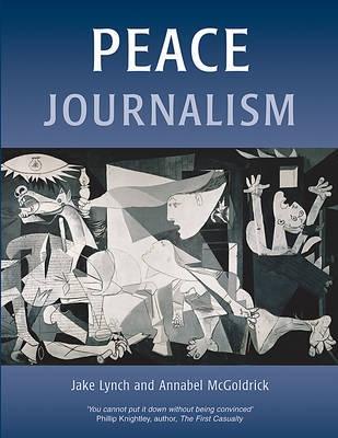 Peace Journalism by Annabel McGoldrick