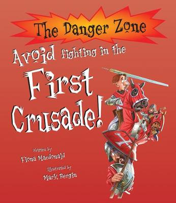 Avoid Fighting In The First Crusade! by Fiona MacDonald