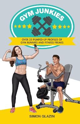 Gym Junkies by Simon Glazin