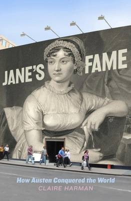 Jane's Fame: How Jane Austen Conquered the World by Harman Claire