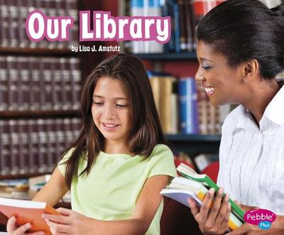 Our Library by Lisa J. Amstutz