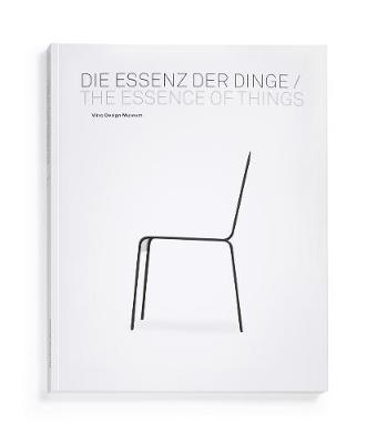 The Essence of Things/Die Essenz der Dinge by Alexander von Vegesack