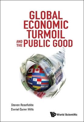 Global Economic Turmoil And The Public Good by Steven Rosefielde