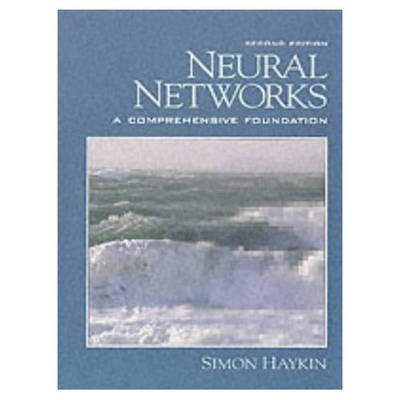 Neural Networks: A Comprehensive Foundation: United States Edition by Simon O. Haykin