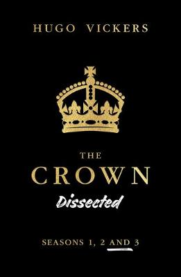 Crown Dissected: Seasons 1, 2 and 3 book