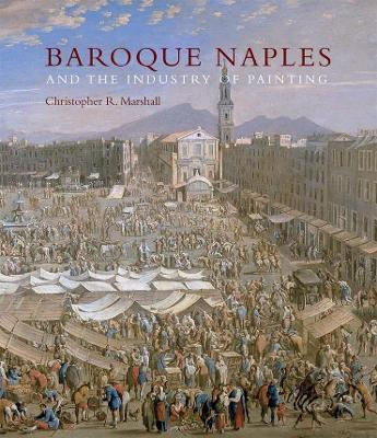 Baroque Naples and the Industry of Painting book