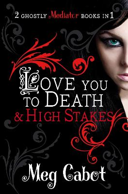 Mediator: Love You to Death and High Stakes by Meg Cabot